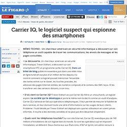 Carrier IQ, le logiciel suspect qui espionne des smartphones
