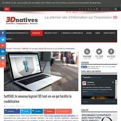SelfCAD, le nouveau logiciel 3D tout-en-un qui facilite la modélisation