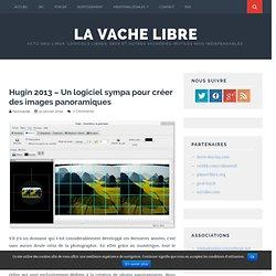 Hugin 2013 – Un logiciel sympa pour créer des images panoramiques