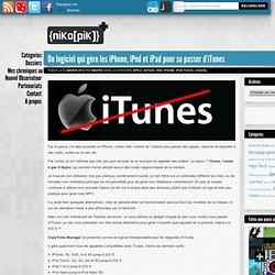 Un logiciel qui gère les iPhone, iPod et iPad pour se passer d'iTunes