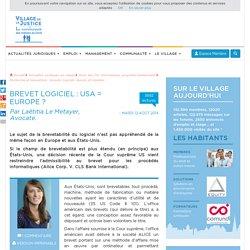 Brevet logiciel : USA = Europe ? Par Laëtitia Le Metayer, Avocate.