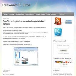 un logiciel de numérisation gratuit et en français