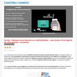 Logiciel de caisse - SumUp: Paiement carte bancaire sur mobile/tablette ...avec lecteur CB et logiciel de caisse gratuits! (1e partie)