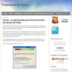 Firemin : un logiciel pratique pour éliminer les fuites de mémoire de Firefox