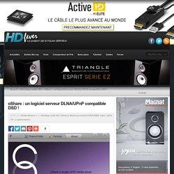 oShare : un logiciel serveur DLNA/UPnP compatible DSD !