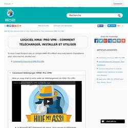 Logiciel HMA! Pro VPN – Comment Télécharger, Installer et Utiliser – Hide My Ass! Service Client
