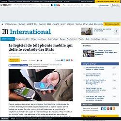 Le logiciel de téléphonie mobile qui défie le contrôle des Etats