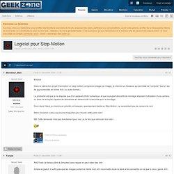 Logiciel pour Stop-Motion - Forums GeekZone