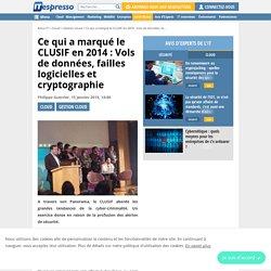 Ce qui a marqué le CLUSIF en 2014 : Vols de données, failles logicielles, cryptographie…