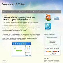 Thème 43 : 10 suites logicielles gratuites pour entretenir et optimiser votre ordinateur