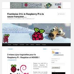 2 mises à jour logicielles pour le Raspberry Pi : Raspbian et NOOBS !
