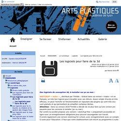 Les logiciels pour faire de la 3d - [Académie de Lyon, Arts plastiques]