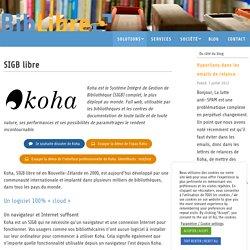 Koha, SIGB – BibLibre – Services et logiciels libres pour les bibliothèques – SIGB Koha, portail Bokeh, numérique, gestion