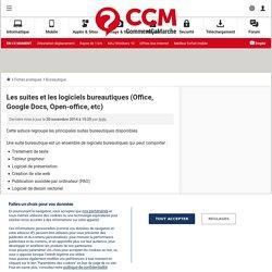 Les suites et les logiciels bureautiques (Office, Google Docs, Open-office, etc) - Comment Ça Marche