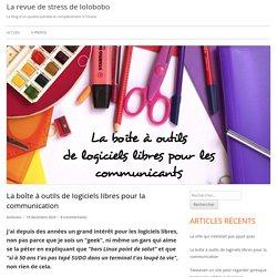La boîte à outils de logiciels libres pour la communication - La revue de stress de lolobobo