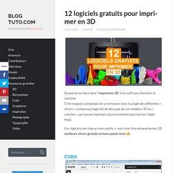 12 logiciels gratuits pour imprimer en 3D - Blog Tuto.com