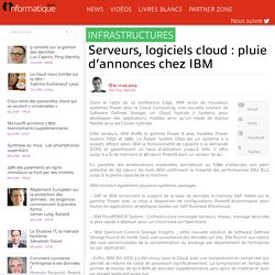 Serveurs, logiciels cloud : pluie d'annonces chez IBM