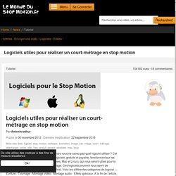 Logiciels utiles pour réaliser un court-métrage en stop motion