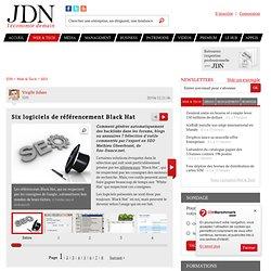 Six logiciels de référencement Black Hat - Journal du Net Solutions