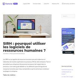 SIRH : pourquoi utiliser les logiciels de ressources humaines ? - Factorial