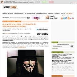 Anonymat et cryptage : les logiciels de téléchargement se rebiffent