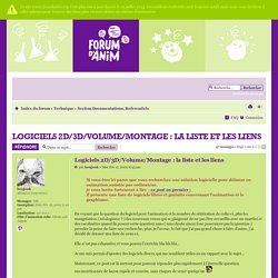 Logiciels 2D/3D/Volume/Montage : la liste et les liens