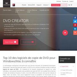 Top 10 des logiciels de copie de DVD pour Windows/Mac à connaître
