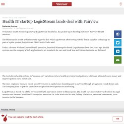 Health IT startup LogicStream lands deal with Fairview - Minneapolis / St. Paul Business Journal