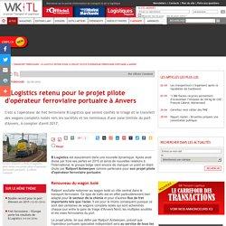 B Logistics retenu pour le projet pilote d'opérateur ferroviaire portuaire à Anvers