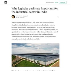 Why logistics parks are important for the industrial sector in India