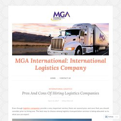 Pros And Cons Of Hiring Logistics Companies