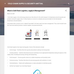 What is Cold Chain Logistics, supply & Management?