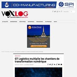 GT Logistics multiplie les chantiers de transformation numérique