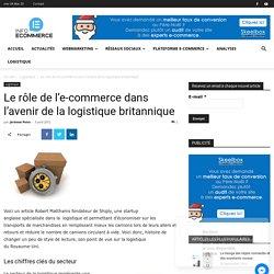Le rôle de l'e-commerce dans l'avenir de la logistique britannique - Info-Ecommerce.fr