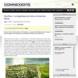 Honfleur : La logistique du futur en bord de Seine » Connexions Normandie