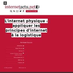L'internet physique : appliquer les principes d'internet à la logistique