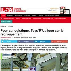 Pour sa logistique, Toys'R'Us joue sur le... - Loisirs, culture