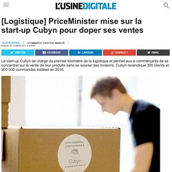 [Logistique] PriceMinister mise sur la start-up Cubyn pour doper ses ventes