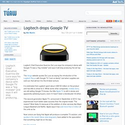 Logitech drops Google TV, leaving Apple TV as dominant player