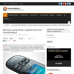 Harmony Living Home, Logitech lance son hub domotique