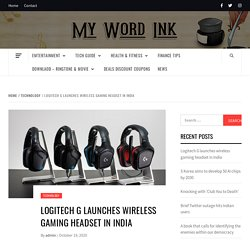 Logitech G launches wireless gaming headset in India