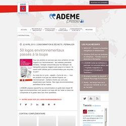 ADEME 22/04/13 50 logos environnementaux passés à la loupe