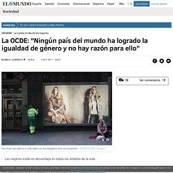 """La OCDE: """"Ningún país del mundo ha logrado la igualdad de género y no hay razón para ello"""""""