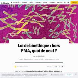 Loi de bioéthique: hors PMA, quoi de neuf?