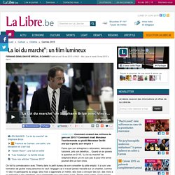 """""""La loi du marché"""": un film lumineux"""