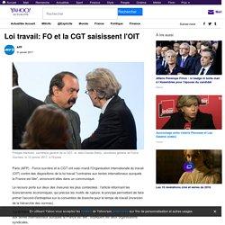 Loi travail: FO et la CGT saisissent l'OIT