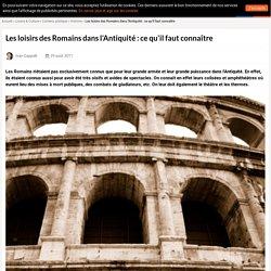 Les loisirs des Romains dans l'Antiquité : ce qu'il faut connaître