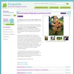 Parc de Loisirs Pieds Nus dans la Nièvre (Bourgogne) - 58410 Entrains sur Nohain