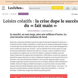 Loisirs créatifs : la crise dope le succès du «fait main», Actualité des PME