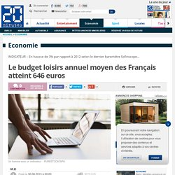 Le budget loisirs annuel moyen des Français atteint 646 euros